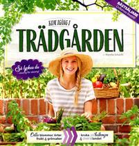 Kom igång i trädgården : praktiska tips & inspirerande idéer av Marscha Schacht