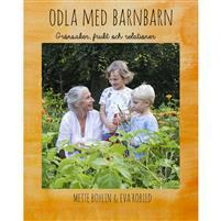 Odla med barnbarn av Mette Bohlin, Eva Robild