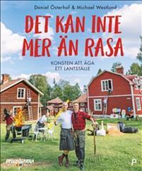 Det kan inte mer än rasa : konsten att äga ett lantställe av Michael Westlund, Daniel Österhof